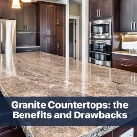 Granite Countertops: the Benefits and Drawbacks